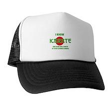 I know karate Trucker Hat