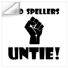 Bad Spellers Untie! Wall Decal