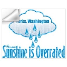 Sunshine is Overrated in Forks Wall Decal
