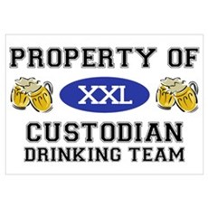 Property of Custodian Drinking Team Pr Poster