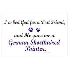 God Gave Me A German SH Pointer Poster