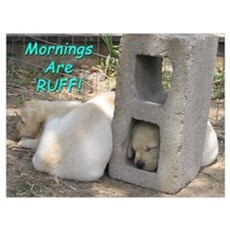 Mornings Are RUFF Poster