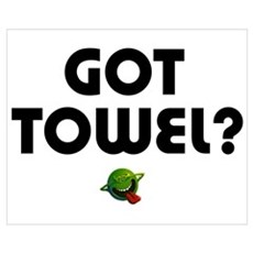 Got Towel? Poster