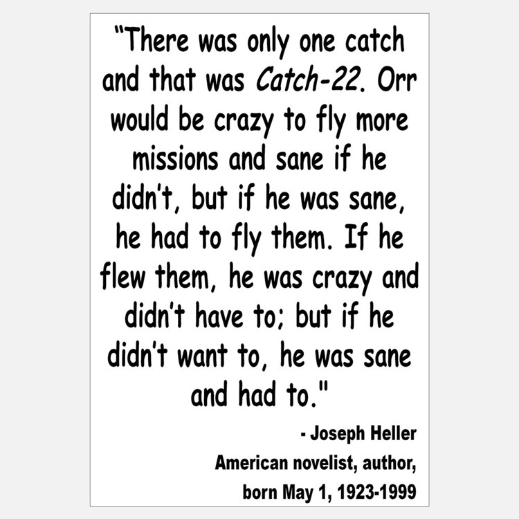 an analysis of the quote in catch 22 Orr is a fictional character in the classic novel catch-22 by joseph hellerorr is a world war ii bomber pilot who shares a tent with his good.