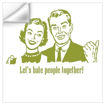 Let's Hate People Together in Wall Decal