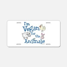 Vegan for Animals Aluminum License Plate