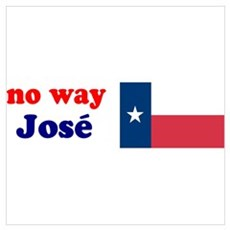 Texas Flag No Way Jose Poster