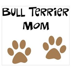 Big Paws Bull Terrier Mom Poster