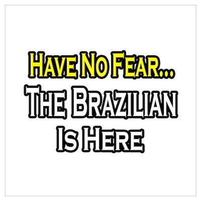 """No Fear...Brazilian"" Poster"