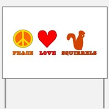 Peace Love Squirrels Yard Sign
