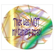 That was NOT my camera strap Framed Print