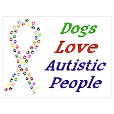 Dogs Love Autistics Poster