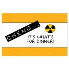 Chemo...It's What's for Dinner Poster