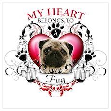 My Heart Belongs to a Pug Poster