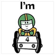 I'm 4 Racing Car Poster