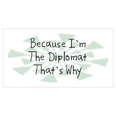 Because Diplomat Poster