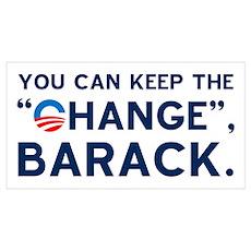 "Keep the ""CHANGE"", Obama! Pr Poster"