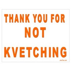 THANKS FOR NOT KVETCHING Poster