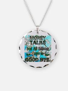 Money Talks, Mine Says Bye Necklace
