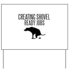 Shovel Ready Yard Sign