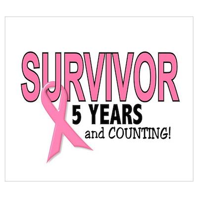 Breast Cancer Survivor 5 Years Poster
