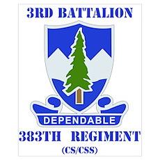 DUI - 3rd Bn - 383rd Regiment (CS/CSS) with Text S Poster
