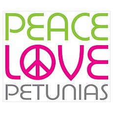 Peace Love Petunias Poster