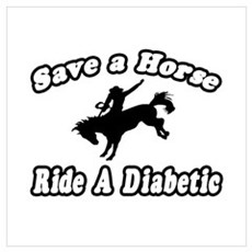"""""""Save Horse, Ride Diabetic"""" Poster"""
