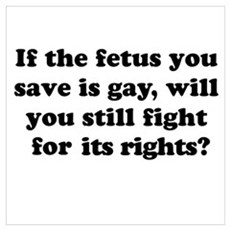 If the fetus you save is gay Poster