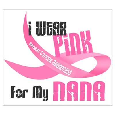 I Wear Pink For My Nana 33 Poster
