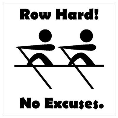 Row Hard! No Excuses. Framed Print