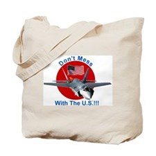 """""""Don't Mess with the U.S."""" Tote Bag"""