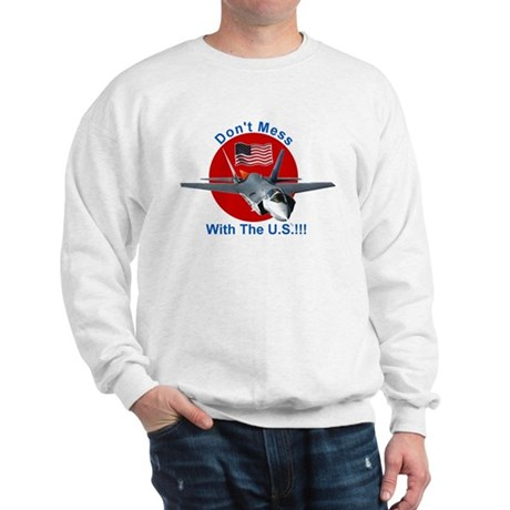 """Don't Mess with the U.S."" Sweatshirt"
