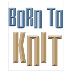 Born to Knit Crafts Poster