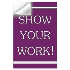 """Show Your Work"" Wall Decal"