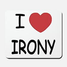 I heart irony Mousepad
