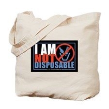 I Am Not Disposable Tote Bag