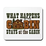 Happens At The Cabin Mousepad