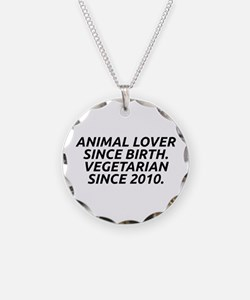 Vegetarian since 2010 Necklace