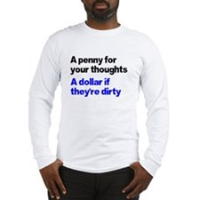 A penny for your thoughts Long Sleeve T-Shirt