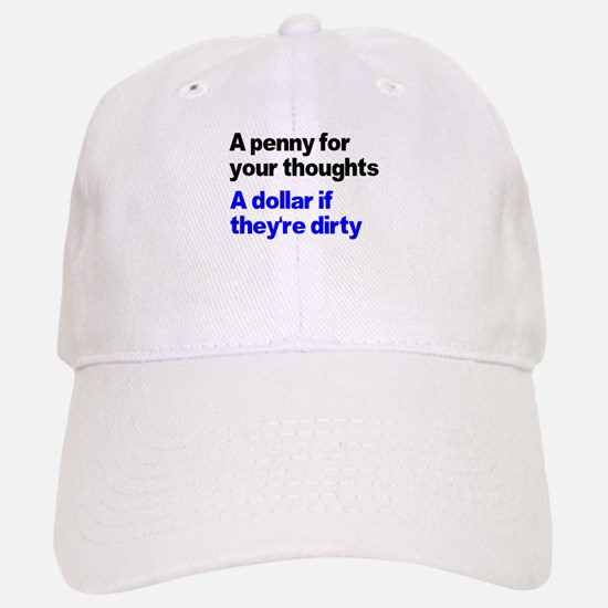 A penny for your thoughts Baseball Baseball Cap