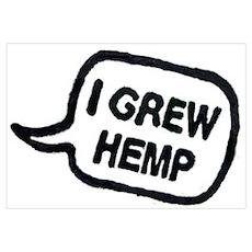 I Grew Hemp Poster