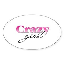 Crazy girl Oval Decal