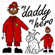 My Daddy My Hero Fireman Poster