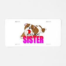 Bulldog Sister Aluminum License Plate