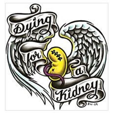 Dying for a kidney Poster