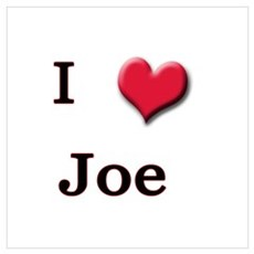 I Love (Heart) Joe Poster