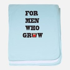 For Men Who Grow baby blanket
