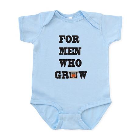 For Men Who Grow Infant Bodysuit