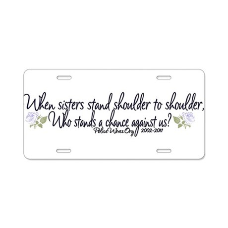 When Sisters Aluminum License Plate